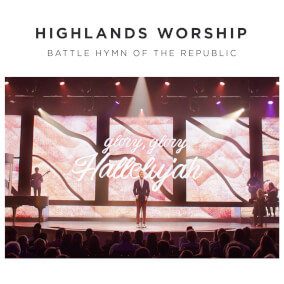 Battle Hymn of the Republic By Highlands Worship