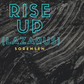 Rise Up (Lazarus) By Sorensen