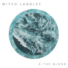 O the Blood Por Mitch Langley