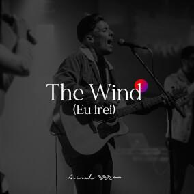 The Wind: Eu Irei Por Ministério Avivah