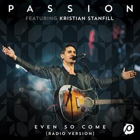 Even So Come (Radio Single) By Kristian Stanfill