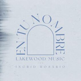 En Tu Nombre Por Lakewood Music, Ingrid Rosario