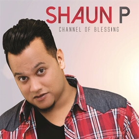 Channel Of Blessing By Shaun P
