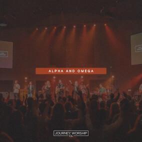 Alpha and Omega Por Journey Worship Co.