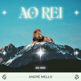 Ao Rei Por André Mello