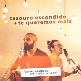 Tesouro Escondido / Te Queremos Mais By Flavio Vasques