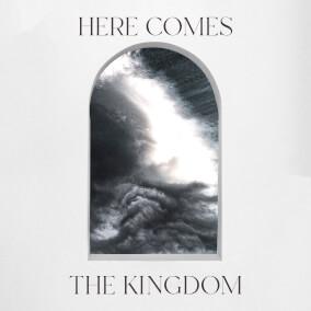 Here Comes the Kingdom