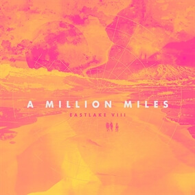 A Million Miles Por EastLake Music