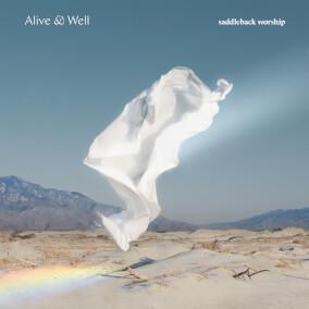 Alive & Well By Saddleback Worship