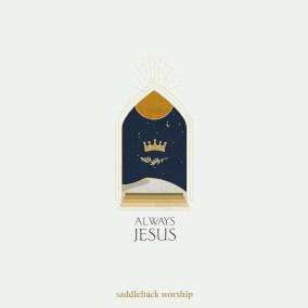 Always Jesus By Saddleback Worship