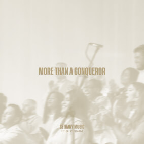 More Than A Conqueror By Bethany Music, BJ Putnam