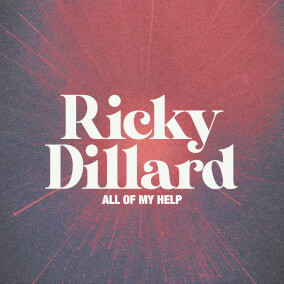 All Of My Help By Ricky Dillard