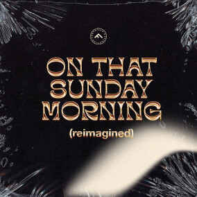 On That Sunday Morning (Reimagined)