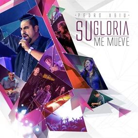 Su Gloria Me Mueve By Pedro Abiú