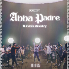 Abba Padre ft. Oasis Ministry By MONTESANTO