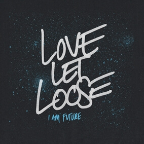 Love Let Loose By I Am Future
