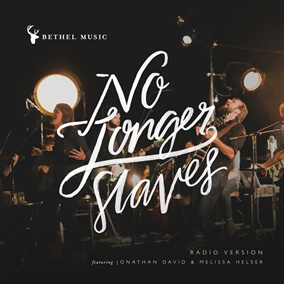 No Longer Slaves (Radio Version) By Bethel Music
