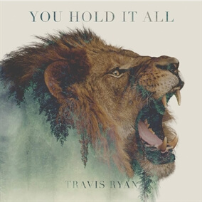 You Hold It All de Travis Ryan