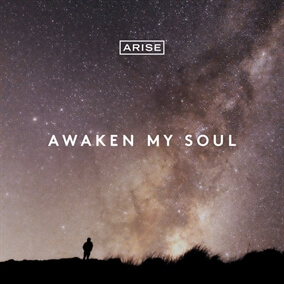 Awaken My Soul By ARISE