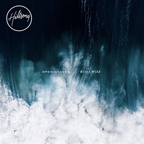 Open Heaven (River Wild) de Hillsong Worship