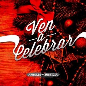 Ven a Celebrar By Arboles de Justicia