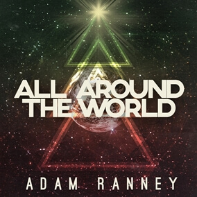 All Around The World By Adam Ranney