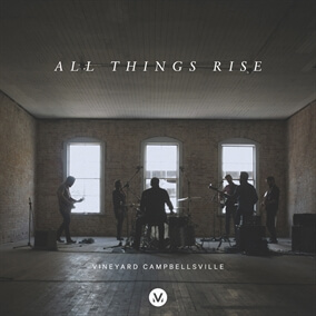 All Things Rise de Vineyard Worship