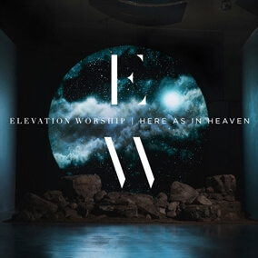Here As In Heaven By Elevation Worship - What's the elevation here