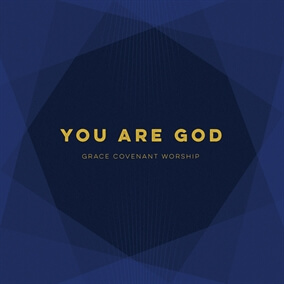 You Are God By Grace Covenant Worship