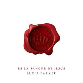 Es La Sangre de Jesús By Lucía Parker