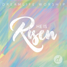 He Is Risen Por Dreamlife Worship