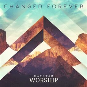 Changed Forever By Daystar Worship