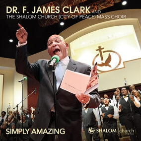 He's Been Good de Dr. F. James Clark and the Shalom Church (City Of