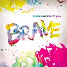 Brave By Saddleback Church Kids