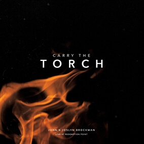 Carry the Torch By John and Joslyn Brockman