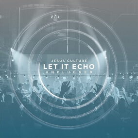 Let It Echo (Heaven Fall) By Jesus Culture