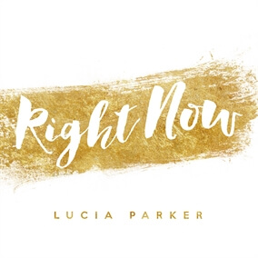 Right Now By Lucía Parker