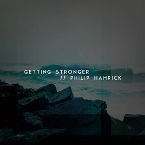 Getting Stronger By Philip Hamrick