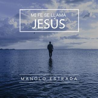 Mi Fe Se Llama Jesús