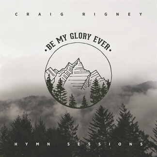 Hymn Sessions: Be My Glory Forever