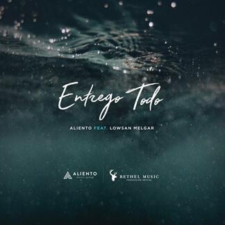 Entrego Todo (feat. Lowsan Melgar)