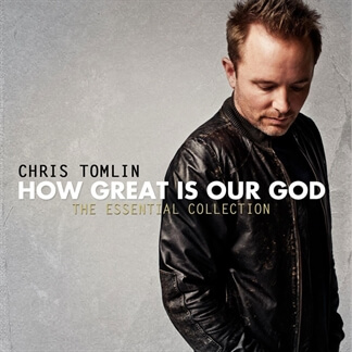 How Great Is Our God- The Essential Collection