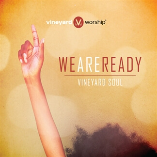 Vineyard Soul: We Are Ready