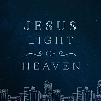 Jesus Light of Heaven