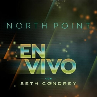 North Point En Vivo Con Seth Condrey