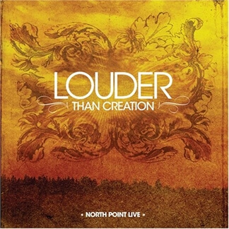 Louder Than Creation