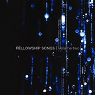 Fellowship Songs Volume Two