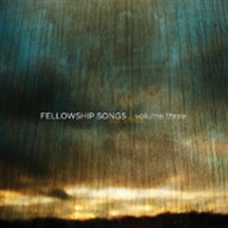 Fellowship Songs Volume Three