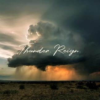 Thunder. Reign.