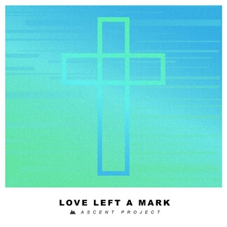 Love Left a Mark
